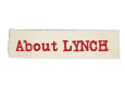 About LYNCH